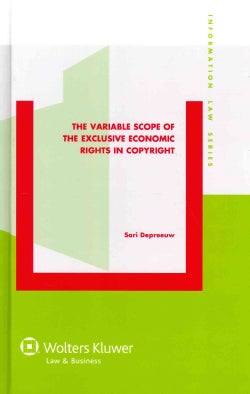 The Variable Scope of the Exclusive Economic Rights in Copyright (Hardcover)