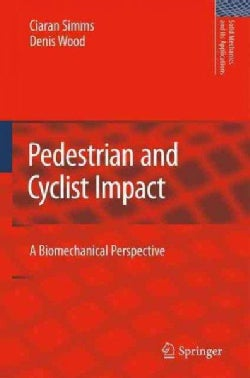 Pedestrian and Cyclist Impact: A Biomechanical Perspective (Hardcover)
