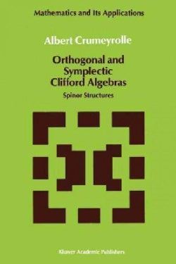Orthogonal and Symplectic Clifford Algebras: Spinor Structures (Paperback)