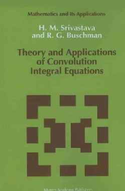 Theory and Applications of Convolution Integral Equations (Paperback)