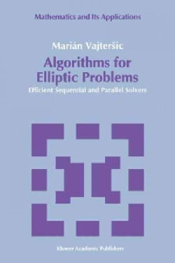 Algorithms for Elliptic Problems, Efficient Sequential and Parallel Solvers (Paperback)