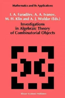 Investigations in Algebraic Theory of Combinatorial Objects (Paperback)