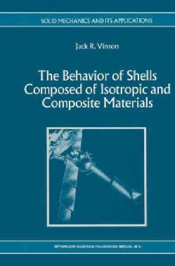 The Behavior of Shells Composed of Isotropic and Composite Materials (Paperback)