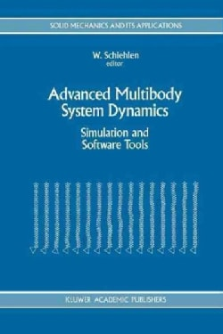 Advanced Multibody System Dynamics: Simulation and Software Tools (Paperback)