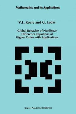Global Behavior of Nonlinear Difference Equations of Higher Order With Applications (Paperback)