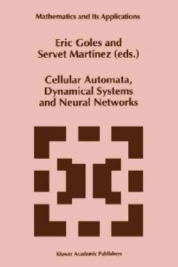 Cellular Automata, Dynamical Systems and Neural Networks (Paperback)