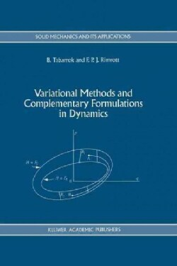 Variational Methods and Complementary Formulations in Dynamics (Paperback)