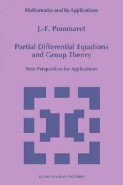Partial Differential Equations and Group Theory: New Perspectives for Applications (Paperback)