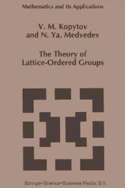 The Theory of Lattice-ordered Groups (Paperback)