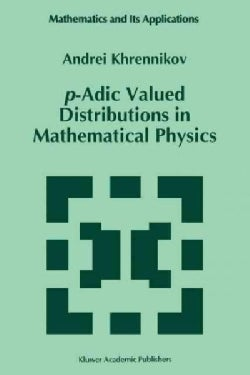 P-adic Valued Distributions in Mathematical Physics (Paperback)