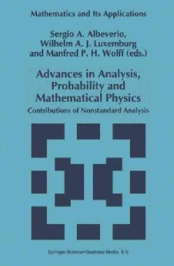 Advances in Analysis, Probability and Mathematical Physics: Contributions of Nonstandard Analysis (Paperback)