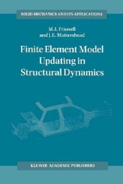 Finite Element Model Updating in Structural Dynamics (Paperback)