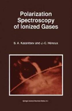 Polarization Spectroscopy of Ionized Gases (Paperback)