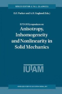 Iutam Symposium on Anisotropy, Inhomogeneity and Nonlinearity in Solid Mechanics: Proceedings of the Iutam-isimm ... (Paperback)