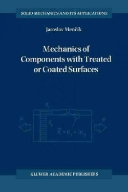 Mechanics of Components With Treated or Coated Surfaces (Paperback)