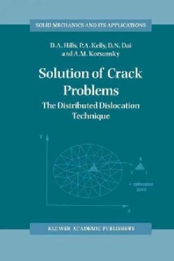 Solution of Crack Problems: The Distributed Dislocation Technique (Paperback)