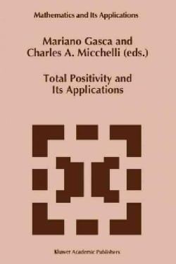 Total Positivity and Its Applications (Paperback)