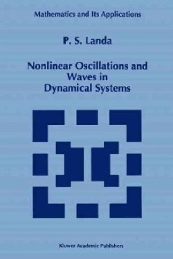 Nonlinear Oscillations and Waves in Dynamical Systems (Paperback)