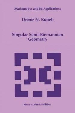 Singular Semi-riemannian Geometry (Paperback)