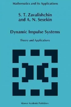 Dynamic Impulse Systems: Theory and Applications (Paperback)