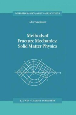 Methods of Fracture Mechanics: Solid Matter Physics (Paperback)