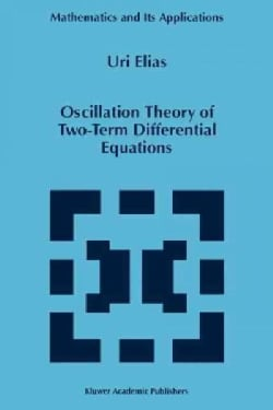 Oscillation Theory of Two-term Differential Equations (Paperback)