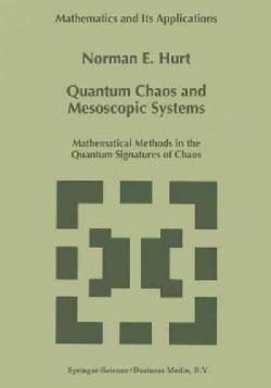 Quantum Chaos and Mesoscopic Systems: Mathematical Methods in the Quantum Signatures of Chaos (Paperback)
