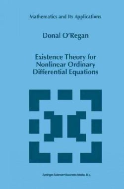 Existence Theory for Nonlinear Ordinary Differential Equations (Paperback)