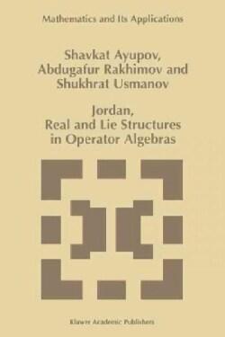 Jordan, Real and Lie Structures in Operator Algebras (Paperback)