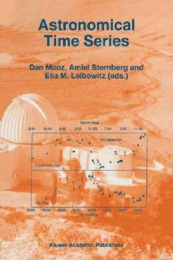 Astronomical Time Series: Proceedings of the Florence and George Wise Observatory 25th Anniversary Symposium Held... (Paperback)
