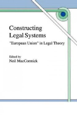 Constructing Legal Systems: european Union' in Legal Theory (Paperback)