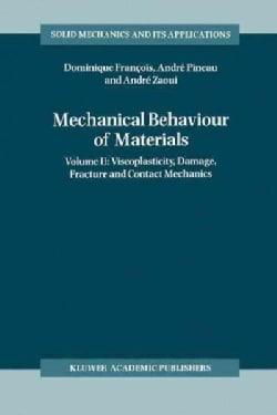 Mechanical Behaviour of Materials: Viscoplasticity, Damage, Fracture and Contact Mechanics (Paperback)