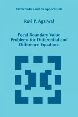 Focal Boundary Value Problems for Differential and Difference Equations (Paperback)