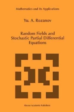 Random Fields and Stochastic Partial Differential Equations (Paperback)