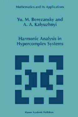 Harmonic Analysis in Hypercomplex Systems (Paperback)