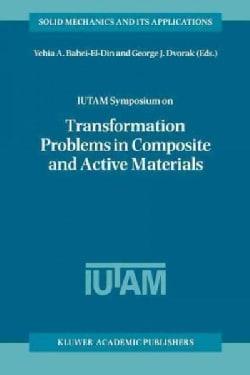Iutam Symposium on Transformation Problems in Composite and Active Materials: Proceedings of the Iutam Symposium ... (Paperback)