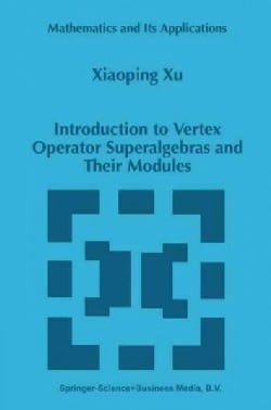 Introduction to Vertex Operator Superalgebras and Their Modules (Paperback)
