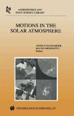 Motions in the Solar Atmosphere (Paperback)