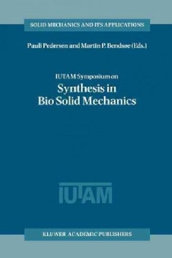 Iutam Symposium on Synthesis in Bio Solid Mechanics (Paperback)