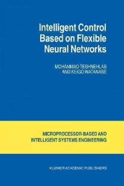 Intelligent Control Based on Flexible Neural Networks (Paperback)
