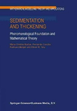 Sedimentation and Thickening: Phenomenological Foundation and Mathematical Theory (Paperback)