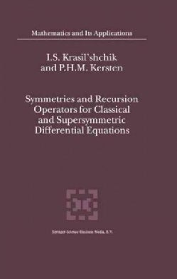 Symmetries and Recursion Operators for Classical and Supersymmetric Differential Equations (Paperback)