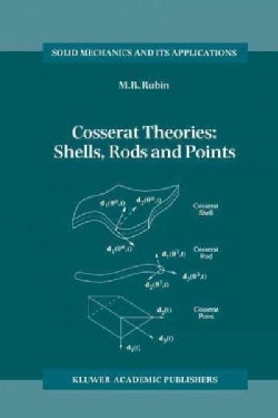 Cosserat Theories: Shells, Rods and Points (Paperback)