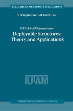 Iutam-iass Symposium on Deployable Structures: Theory and Applications (Paperback)