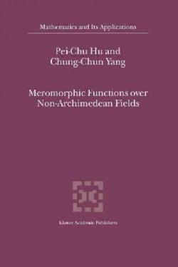 Meromorphic Functions over Non-archimedean Fields (Paperback)