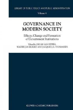Governance in Modern Society: Effects, Change and Formation of Government Institutions (Paperback)