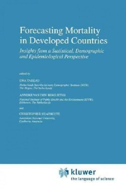 Forecasting Mortality in Developed Countries: Insights from a Statistical, Demographic and Epidemiological Perspe... (Paperback)