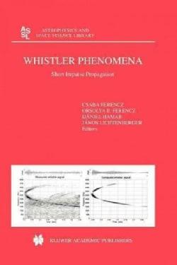Whistler Phenomena: Short Impulse Propagation (Paperback)