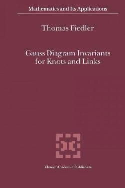 Gauss Diagram Invariants for Knots and Links (Paperback)