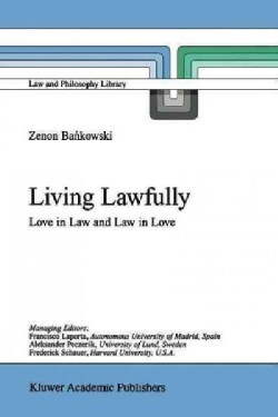 Living Lawfully: Love in Law and Law in Love (Paperback)
